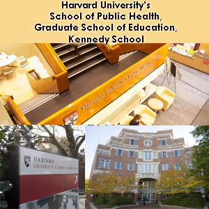 Harvard University's School of Public Health, Graduate School of Education, or Harvard Kennedy School