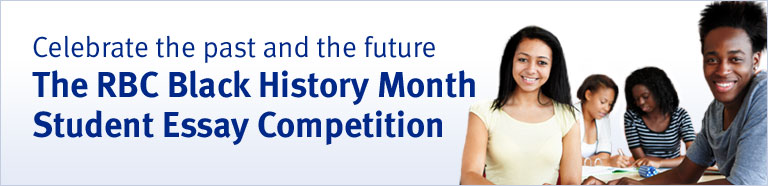 rbc black history month essay Rbc announces 30 black history month student essay competition scholarship winners about rbc royal bank of canada is canada's largest bank, and one of the largest banks in the world, based on market capitalization.